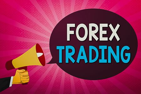 Writing note showing Forex Trading. Business concept for global market allowing the trading, exchange of currency Hu analysis Hand Holding Megaphone and Oval Speech Bubble