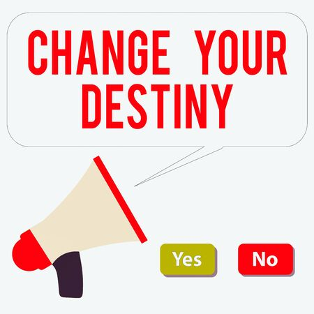 Word writing text Change Your Destiny. Business photo showcasing choosing the right actions to manipulate predetermined events Selection Button Green Yes and Red No with Blank Speech Bubble Megaphone