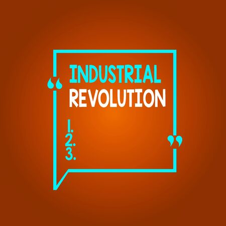 Conceptual hand writing showing Industrial Revolution. Concept meaning changes in manufacturing and transportation goods Square Border Outline with Bubble Quotation Mark Punctuation
