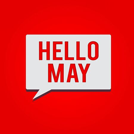 Conceptual hand writing showing Hello May. Concept meaning to address the fifth month of the year with inspiration and encouragement Rectangular Halftone Speech Bubble in solid color Text space