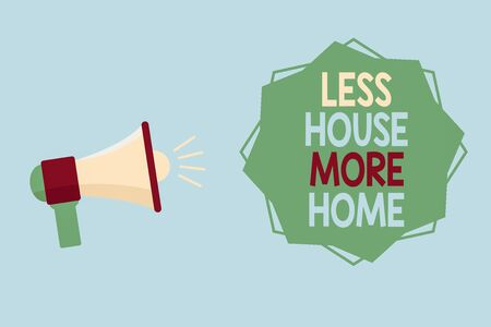 Word writing text Less House More Home. Business photo showcasing small family community Bonding and stay together Megaphone with Sound Volume Effect icon and Blank 8 Pointed Star shape