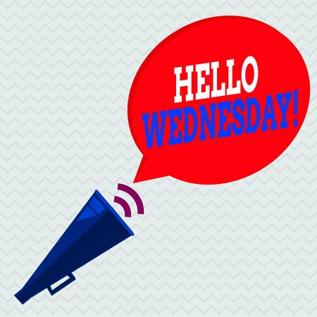 Conceptual hand writing showing Hello Wednesday. Concept meaning it is a good day when you reach in the middle of the week Piped Megaphone with Sound Effect and Halftone Speech Bubble