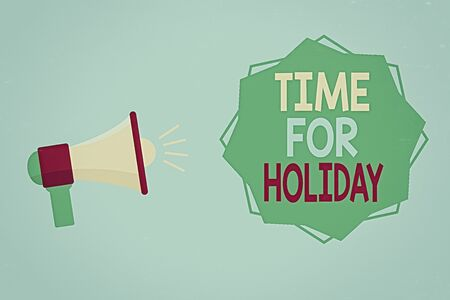 Word writing text Time For Holiday. Business photo showcasing Enjoy Life Rest Relax Spend Vacation with loved ones Megaphone with Sound Volume Effect icon and Blank 8 Pointed Star shape Stockfoto