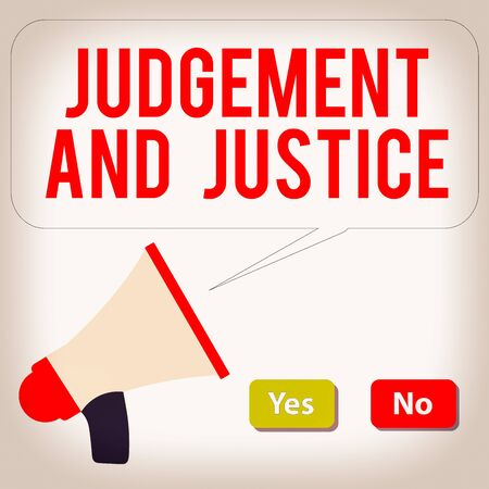 Word writing text Judgement And Justice. Business photo showcasing law court proceedings to present evidence and finalize decision Selection Button Green Yes and Red No with Blank Speech Bubble Megaphone
