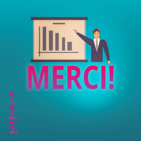 Conceptual hand writing showing Merci. Concept meaning thank you in French what is said when someone helps you in France Man in Business Suit Pointing a Board Bar Chart Copy Space