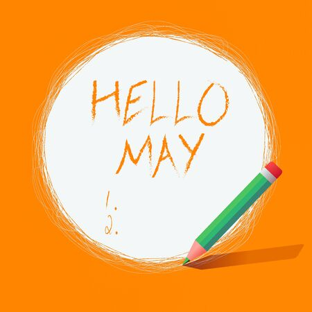 Writing note showing Hello May. Business concept for to address the fifth month of the year with inspiration and encouragement Scribbling of circular lines Using Pencil White Solid Circle
