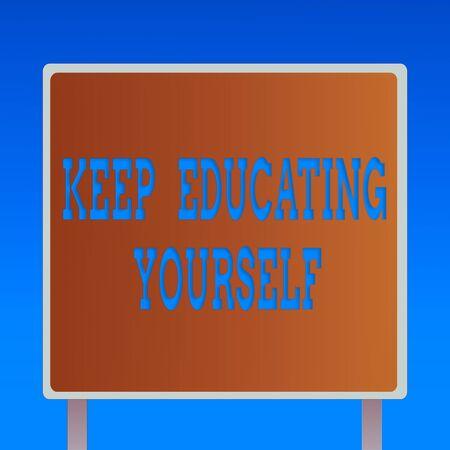 显示的概念性手文字保持教育自己。概念意义不要停止学习改善自己使用课程方形广告牌站立与框架边框户外显示器
