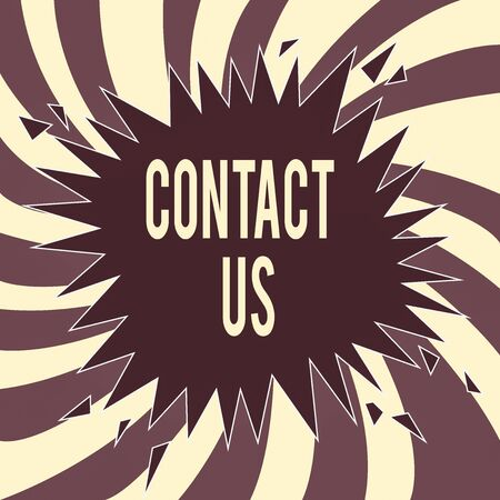 Conceptual hand writing showing Contact Us. Concept meaning contact information provided to assist customers needs Exploding Cracking Breaking Speech Bubble Sound on Burst