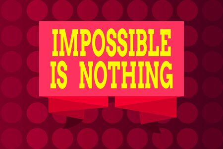 Word writing text Impossible Is Nothing. Business photo showcasing Motivated to achieve something despite challenges Ribbon Sash Folded and Pleated Decorative Banner Strip corrugated Riband