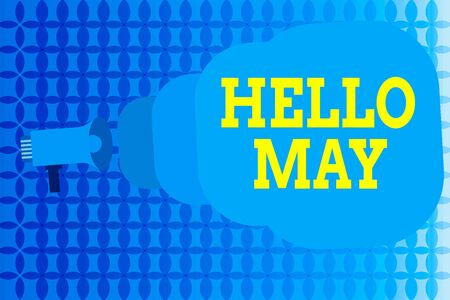 Word writing text Hello May. Business photo showcasing to address the fifth month of the year with inspiration and encouragement Megaphone making public announcement Speech Bubble gets bigger and nearer