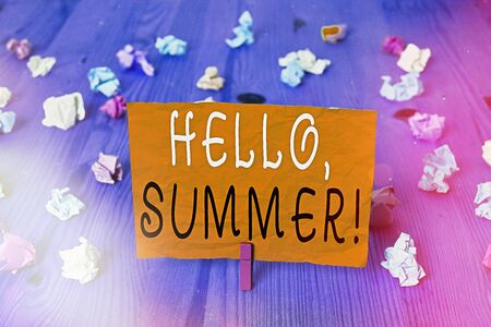 Conceptual hand writing showing Hello, Summer. Concept meaning greeting used when the hot season of the year is experienced