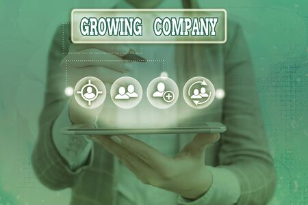Conceptual hand writing showing Growing Company. Concept meaning a business firm that is still undergoing a development