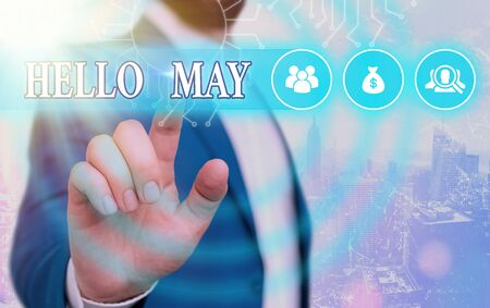 Conceptual hand writing showing Hello May. Concept meaning to address the fifth month of the year with inspiration and encouragement