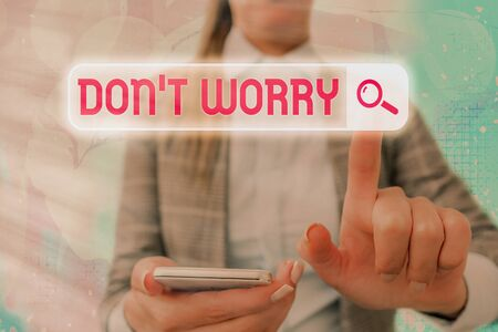 Text sign showing Do not dont Worry. Business photo text indicates to be less nervous and have no fear about something Stok Fotoğraf