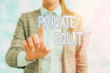 Handwriting text writing Private Equity. Conceptual photo limited partnerships composed of funds not publicly traded