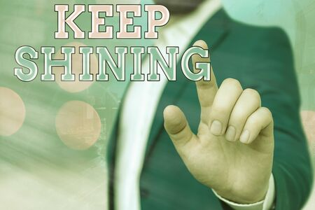 Text sign showing Keep Shining. Business photo showcasing being a good demonstrating excelling on a chosen endeavor or career