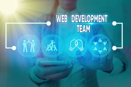 Word writing text Web Development Team. Business photo showcasing in control of all the processes throughout the entire project