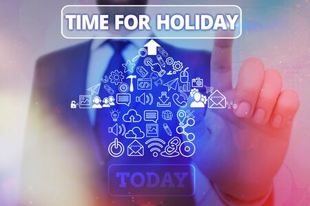 Word writing text Time For Holiday. Business photo showcasing Enjoy Life Rest Relax Spend Vacation with loved ones