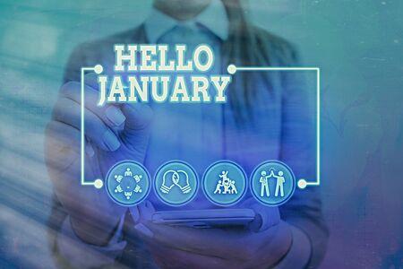 Conceptual hand writing showing Hello January. Concept meaning greeting used when welcoming the 1st month of the year