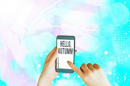 Text sign showing Hello, Autumn. Business photo showcasing greeting used when embracing the change from summer to winter
