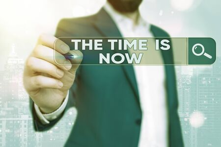 Word writing text The Time Is Now. Business photo showcasing that we must act immediately if we want something done