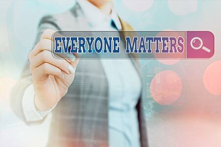 Writing note showing Everyone Matters. Business concept for listen to all the voices at the table no bias or preference Web search digital information futuristic technology network connection
