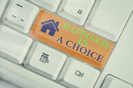 Text sign showing Happiness Is A Choice. Business photo text Stay happy no matter what Inspired Motivated
