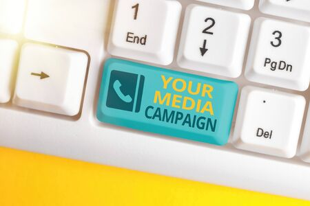 Text sign showing Your Media Campaign. Business photo text Advertising business successful marketing strategies