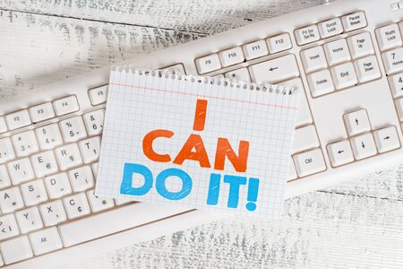 Word writing text I Can Do It. Business photo showcasing accomplish your work rather than complaining or giving up White keyboard office supplies empty rectangle shaped paper reminder wood