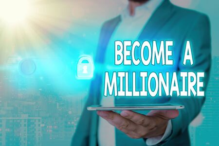Handwriting text Become A Millionaire. Conceptual photo Aspiring to be a business tycoon and successful leader