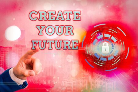 Handwriting text writing Create Your Future. Conceptual photo Know what you want and willingness to do to achieve