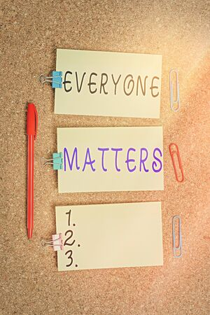 Word writing text Everyone Matters. Business photo showcasing listen to all the voices at the table no bias or preference Vertical empty sticker reminder memo square billboard corkboard desk paper