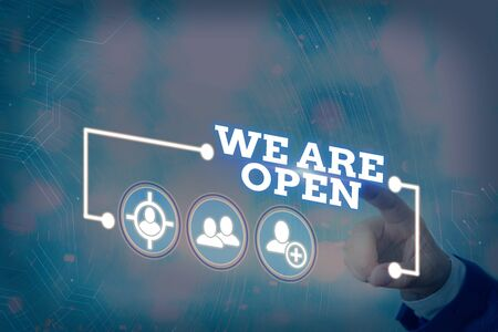Conceptual hand writing showing We Are Open. Concept meaning no enclosing or confining barrier, accessible on all sides Information digital technology network infographic elements