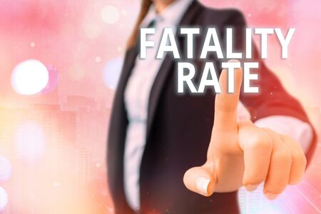 Writing note showing Fatality Rate. Business concept for calculated number of deaths over a specific range of period Touch screen digital marking important details in business