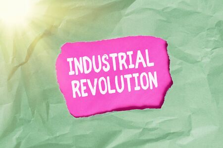 Word writing text Industrial Revolution. Business photo showcasing changes in manufacturing and transportation goods Green crumpled ripped colored paper sheet centre torn colorful background