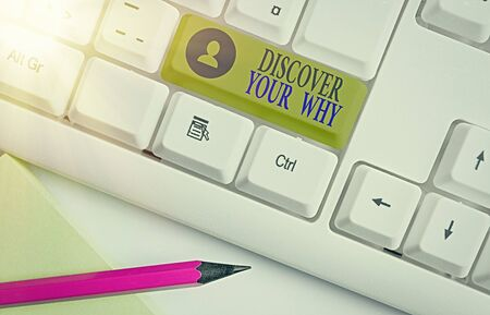 Word writing text Discover Your Why. Business photo showcasing knowing the reason and purpose of one self s is existence