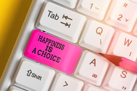 Handwriting text Happiness Is A Choice. Conceptual photo Stay happy no matter what Inspired Motivated