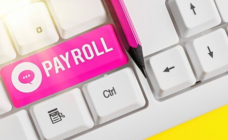 Word writing text Payroll. Business photo showcasing total of all compensation business must pay to its employees Stock Photo