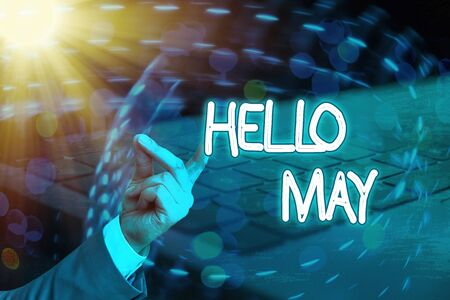 Conceptual hand writing showing Hello May. Concept meaning to address the fifth month of the year with inspiration and encouragement Banco de Imagens - 150087709