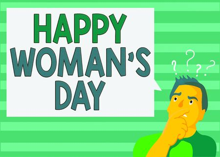Writing note showing Happy Woman S Day. Business concept for to commemorate the essence of every lady around the world Man Expressing Hand on Mouth Question Mark icon Text Bubble