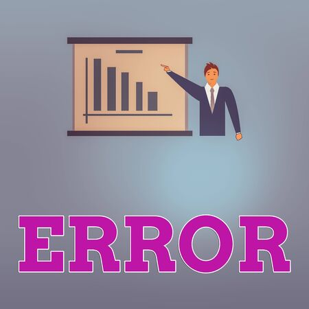 Handwriting text Error. Conceptual photo failure or in deviation from the intended performance or behavior Man in Business Suit Standing Pointing a Board with Bar Chart Copy Space