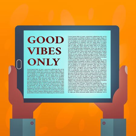 Writing note showing Good Vibes Only. Business concept for a positive way of living and optimism with good effect to other showing Hu analysis Hand Holding Tablet Smartphone Display Unit photo