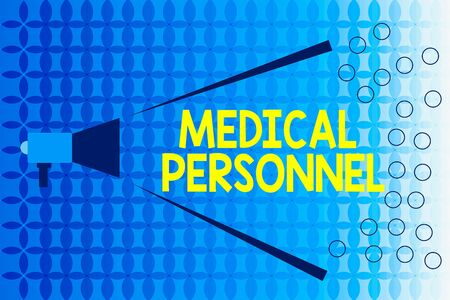 Word writing text Medical Personnel. Business photo showcasing trusted healthcare service provider allowed to treat illness Megaphone Extending Loudness and Volume Range for Public Announcement