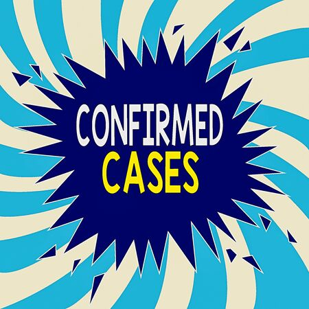 Text sign showing Confirmed Cases. Business photo showcasing set of circumstances or conditions requiring action Blank Exploding Cracking Breaking Speech Bubble Sound Effect on Burst