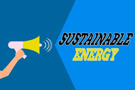 Word writing text Sustainable Energy. Business photo showcasing practice of using energy that meets the needs of present Hu analysis Hand Holding Megaphone with Sound Volume Effect icon Text Space