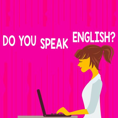 Text sign showing Do You Speak English Question. Business photo text to know whether the an individual can say English photo of Young Busy Woman Sitting Side View and Working on her Laptop