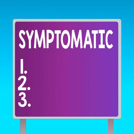 Conceptual hand writing showing Symptomatic. Concept meaning serving as symptom or sign especially of something undesirable Square Billboard Standing with Frame Border Outdoor Display