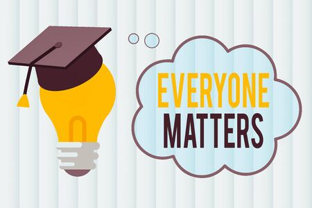 Text sign showing Everyone Matters. Business photo showcasing listen to all the voices at the table no bias or preference 3D Graduation Cap Thinking Resting on Bulb with Blank Cloud Thought Bubble