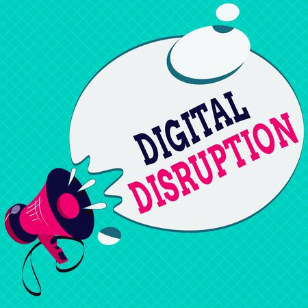 Conceptual hand writing showing Digital Disruption. Concept meaning occur when technologies affect value proposition of goods Megaphone with Sound Effect Round Halftone Thought Bubble