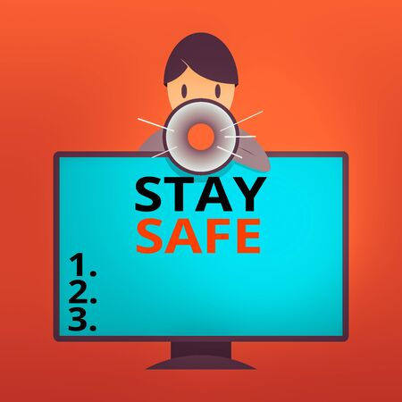Writing note showing Stay Safe. Business concept for secure from threat of danger, harm or place to keep articles Man Behind mounted PC Monitor Talking and Holding Megaphone